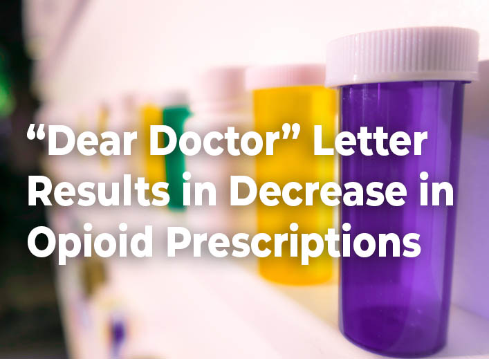Dear Doctor Letter Results In Decrease Opioid Prescriptions