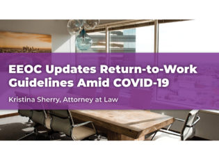 EEOC Updates Return-to-Work Guidelines Amid COVID-19