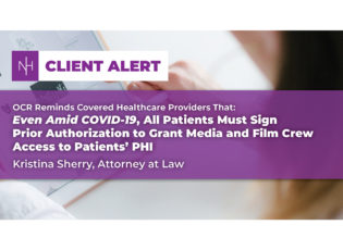 OCR Reminds Covered Healthcare Providers That Even Amid COVID-19, All Patients Must Sign Prior Authorization to Grant Media and Film Crew Access to Patients' PHI